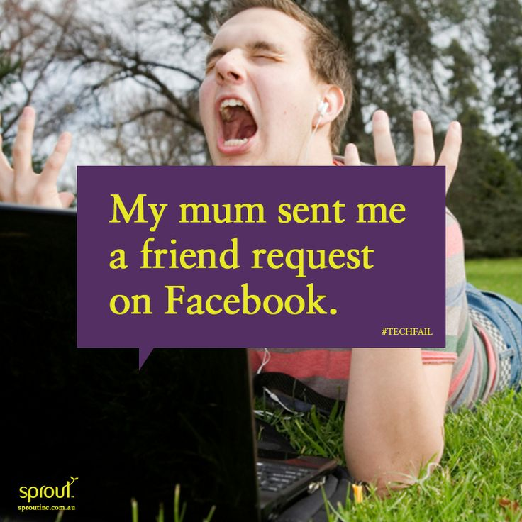 My mum sent me a friend request on Facebook. #sprout #sproutaus #freedomtogrow #purple #green #quotes #guy #like #inspiration #colorful #words #cool #funny #best #humor #humour #iphone #facebook