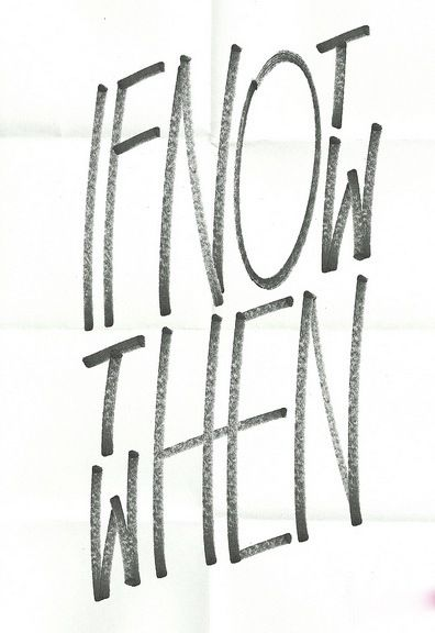 If not now then when #quote #GOFORIT