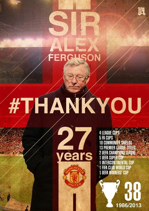 Tribute poster design for a great manager. A true legend. Goodbye Sir.Alex Ferguson. Thank you for the great football in 27 years as a manger. Old Trafford will not be the same after you. Youll be missed indeed. http://#thankyousiralex
