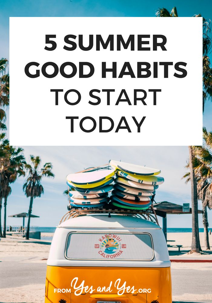 Looking for summer good habits to try? We're halfway through the year so this is the perfect time to build some new good habits! Click through to read more!