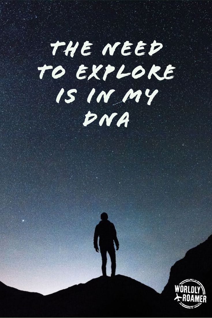 The need to explore is in my DNA. - @worldlyroamer * # ...