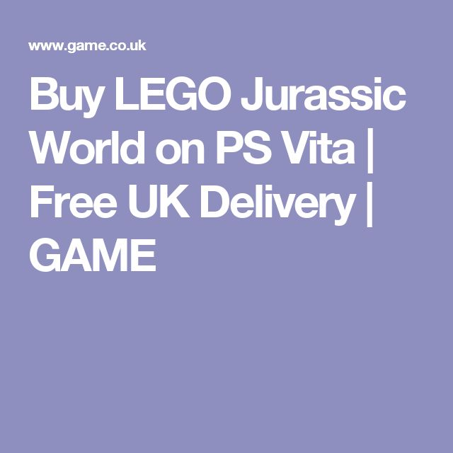 Buy LEGO Jurassic World on PS Vita | Free UK Delivery | GAME