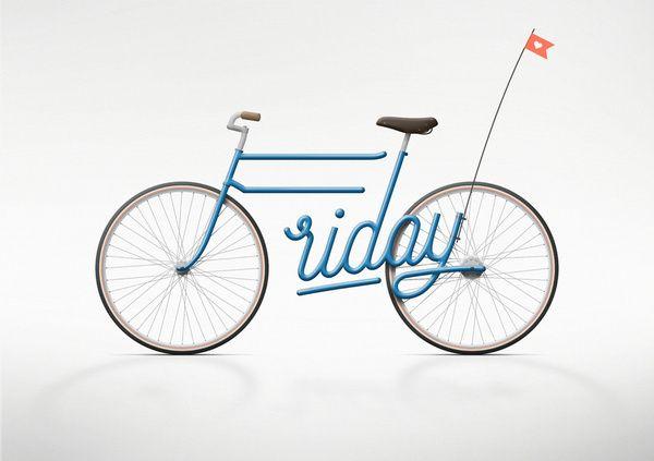 Write a Bike: Jury Zaech, Bicycles, Happy Friday, Friday Bike, Quote, Art, Typography, Design, Tgif