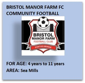Check out http://www.kidsclubsbristol.co.uk/bristol-manor-farm-fc-community-football.html