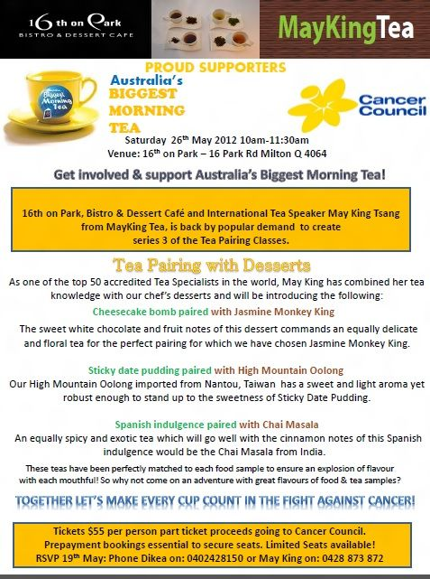 Come and join me with Australia's Biggest Morning Tea with the Cancer Council for a spot of Tea and Dessert Pairing.  Saturday 26th May 10-11:30am for only $55 (part ticket proceeds going to The Cancer Council)
