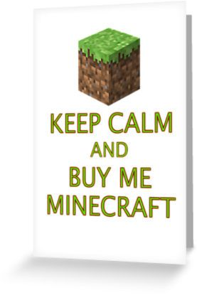 KEEP CALM AND BUY ME MINECRAFT by Chillee Wilson from Customize My Minifig by ChilleeW