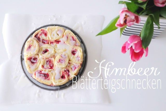 Rezept: Himbeer Blätterteigschnecken | waseigenes.com Blog