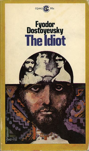 """The Idiot"" - by Fyodor Dostoevsky ""There is nothing so annoying as to be fairly rich, of a fairly good family, pleasing presence, average education, to be ""not stupid,"" kindhearted, and yet to have no talent at all, no originality, not a single idea of one's own—to be, in fact, ""just like everyone else."""