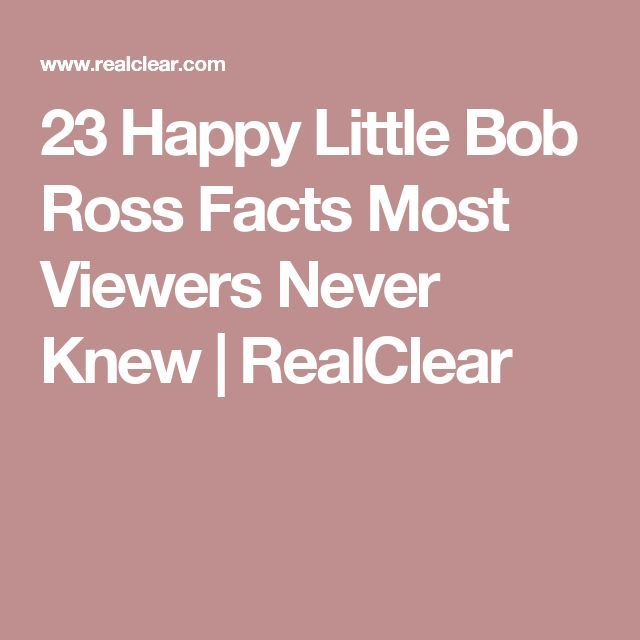 23 Happy Little Bob Ross Facts Most Viewers Never Knew | RealClear