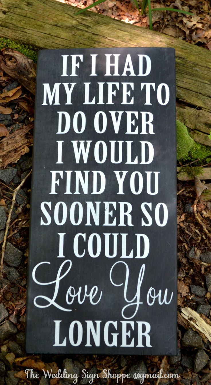 Wedding Sign Chalkboard Wedding Decor Chalkboard Wooden Typography Art If I Had My Life To Do Over Love You Longer Rustic Wedding Love Quote