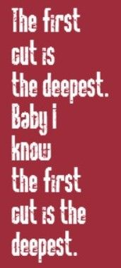 Sheryl Crow - The First Cut is the Deepest - song lyrics, song quotes, music lyrics, music quotes, songs