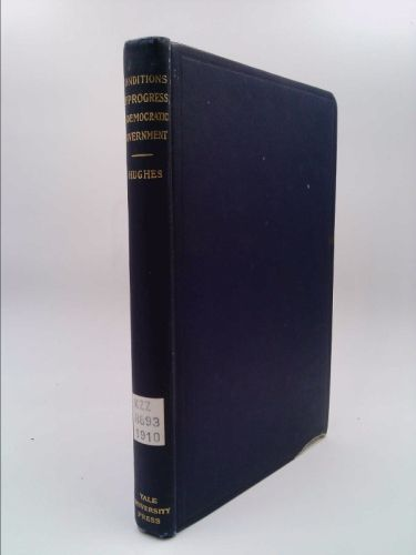 Conditions of Progress in Democratic Government (Charles Evans Hughes)   New and Used Books from Thrift Books