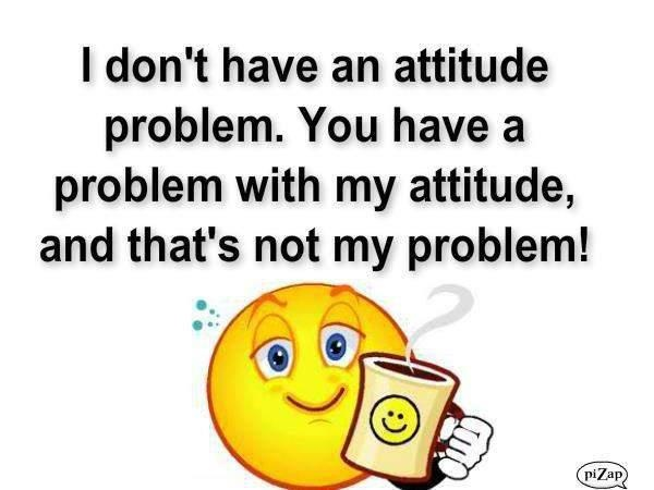 Mo problems...: Not My Problems, Attitude Problems, Smiley, Funny Quotes, Funny Stuff, Kids Rocks, Mornings, True Stories, Mottos