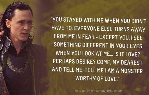 This breaks my heart. Oh my king, you'll always be worthy of my love. ♥ Loki's Dirty Whispers