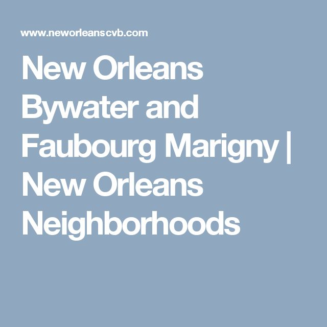 New Orleans Bywater and Faubourg Marigny | New Orleans Neighborhoods