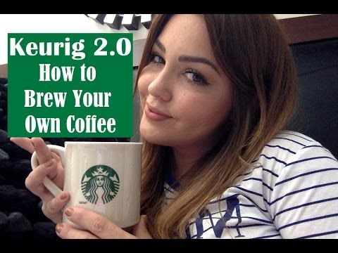 Keurig 2.0 New: How to Brew Your Own Coffee Using Reusable K Cup - YouTube