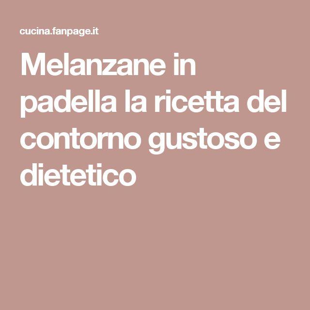 Melanzane in padella la ricetta del contorno gustoso e dietetico