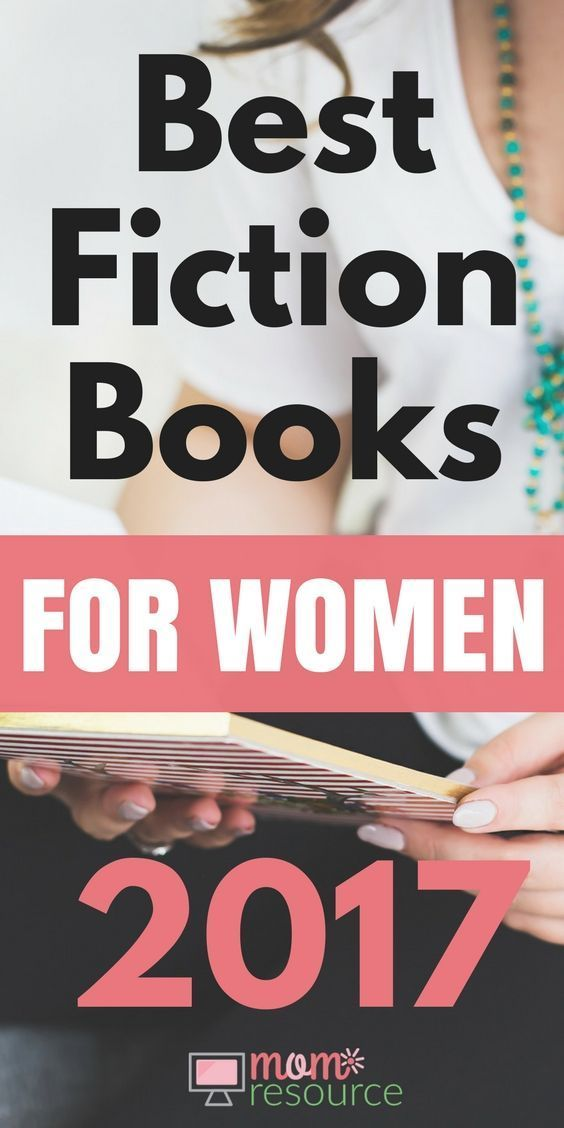Best Fiction Books For Women - Looking for novels to add to your summer reading lists? These fiction books cover everything from fantasy to real life. The feature mothers, writers, girls, families, sic fi, friends and LIFE. Whether you're looking for fantasy, thrillers, romances or bestselling author, these novels should be on your reading list for summer 2017. www.momresource.com/best-fiction-books-for-women-2017 via @momresource