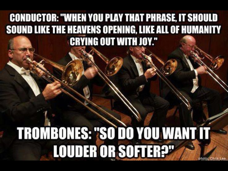 Trombones Too Loud | Band Memes | Pinterest | Trombone