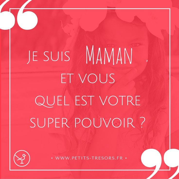 Je suis maman et vous quel est votre super pouvoir ? #citaiton #maman