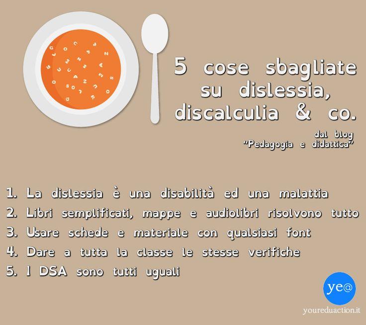 Pedagogia e didattica: un blog: 5 cose sbagliate su dislessia, discalculia & co