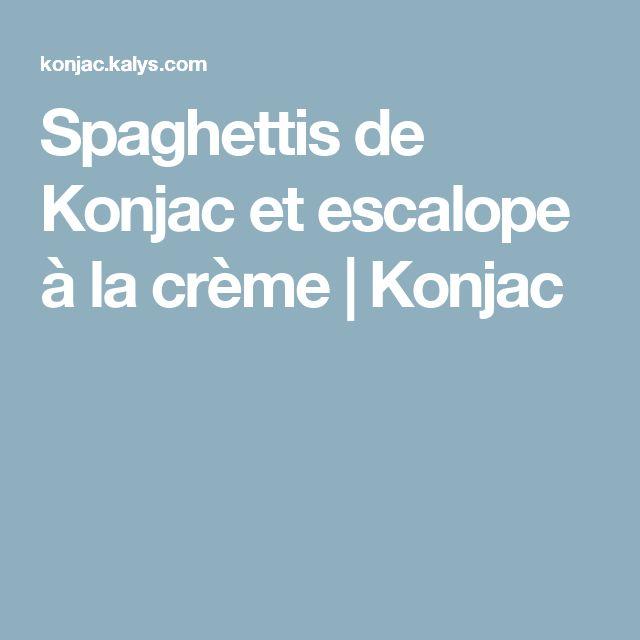 Spaghettis de Konjac et escalope à la crème | Konjac