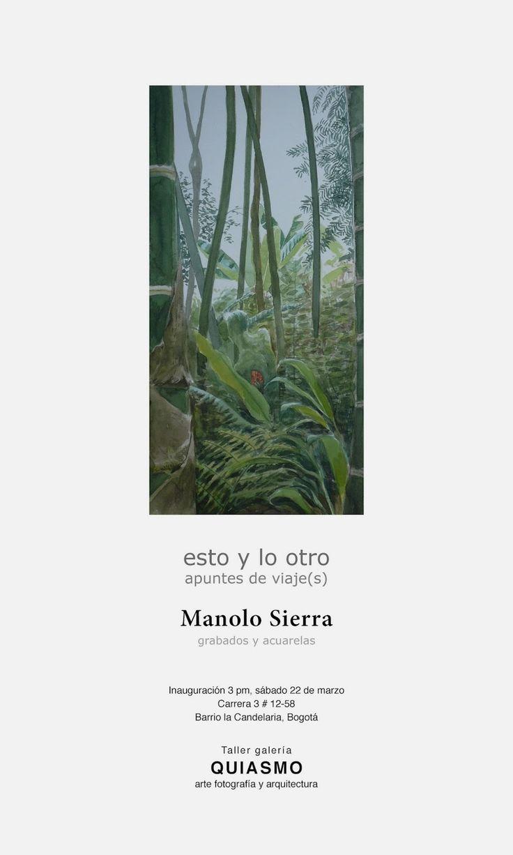 """""""Esto y lo otro, apuntes de viaje(s)"""". Acuarelas y grabados. Manolo Sierra. 2014"""