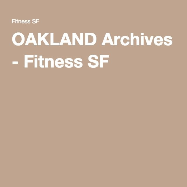 OAKLAND Archives - Fitness SF