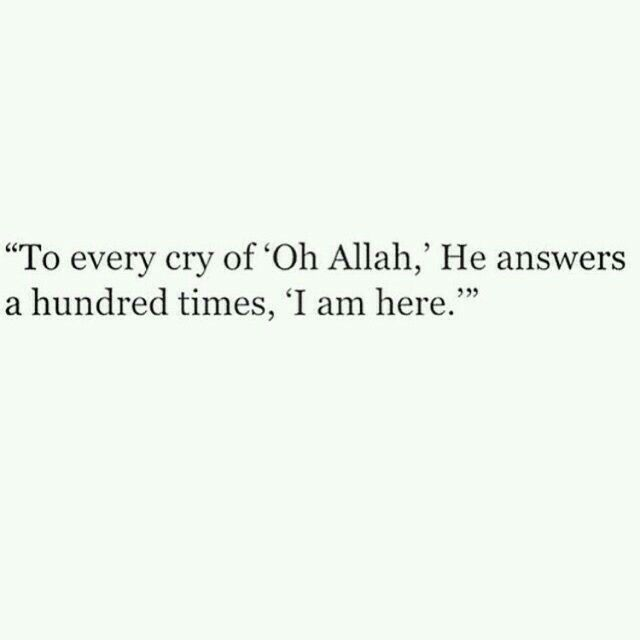Call Him _ya ALLAH_even if you can't stop crying and saying something..cause Allah always listen.