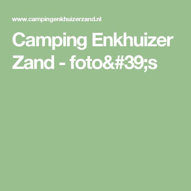 Camping Enkhuizer Zand - foto's