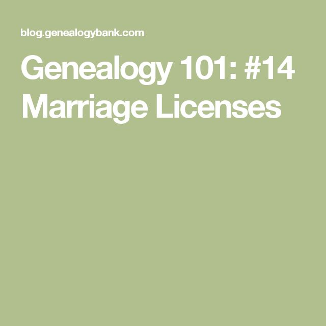 Genealogy 101: #14 Marriage Licenses