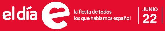 El día E. 22 de junio. La fiesta de todos los que hablamos español.