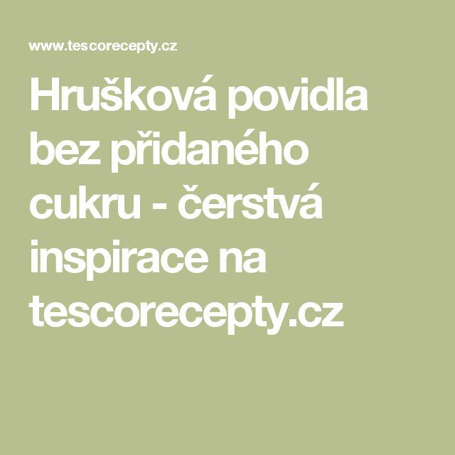 Hrušková povidla bez přidaného cukru - čerstvá inspirace na tescorecepty.cz