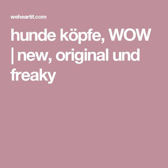 hunde köpfe, WOW    new, original und freaky
