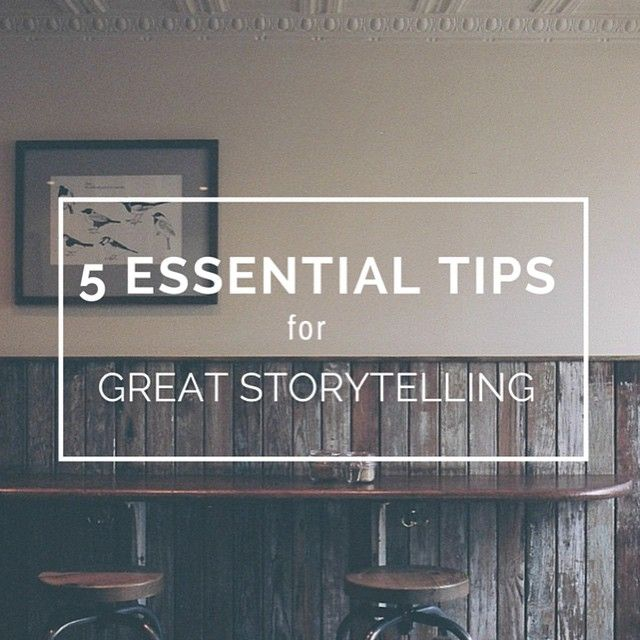 Storytelling for business: 5 tips to help get your storytelling game in order.