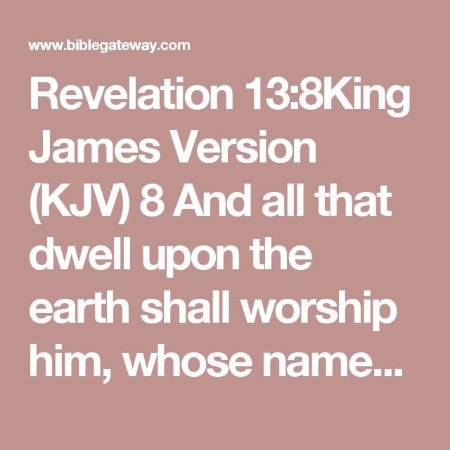 the lamb slain from the foundation | author: dele oke the lamb slain from the foundation of the world revelation 13:8 all inhabitants of the earth will worship the beast -- all whose names have not been written in the book.