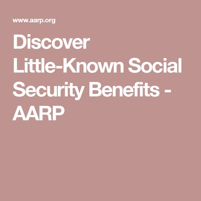 Discover Little-Known Social Security Benefits - AARP