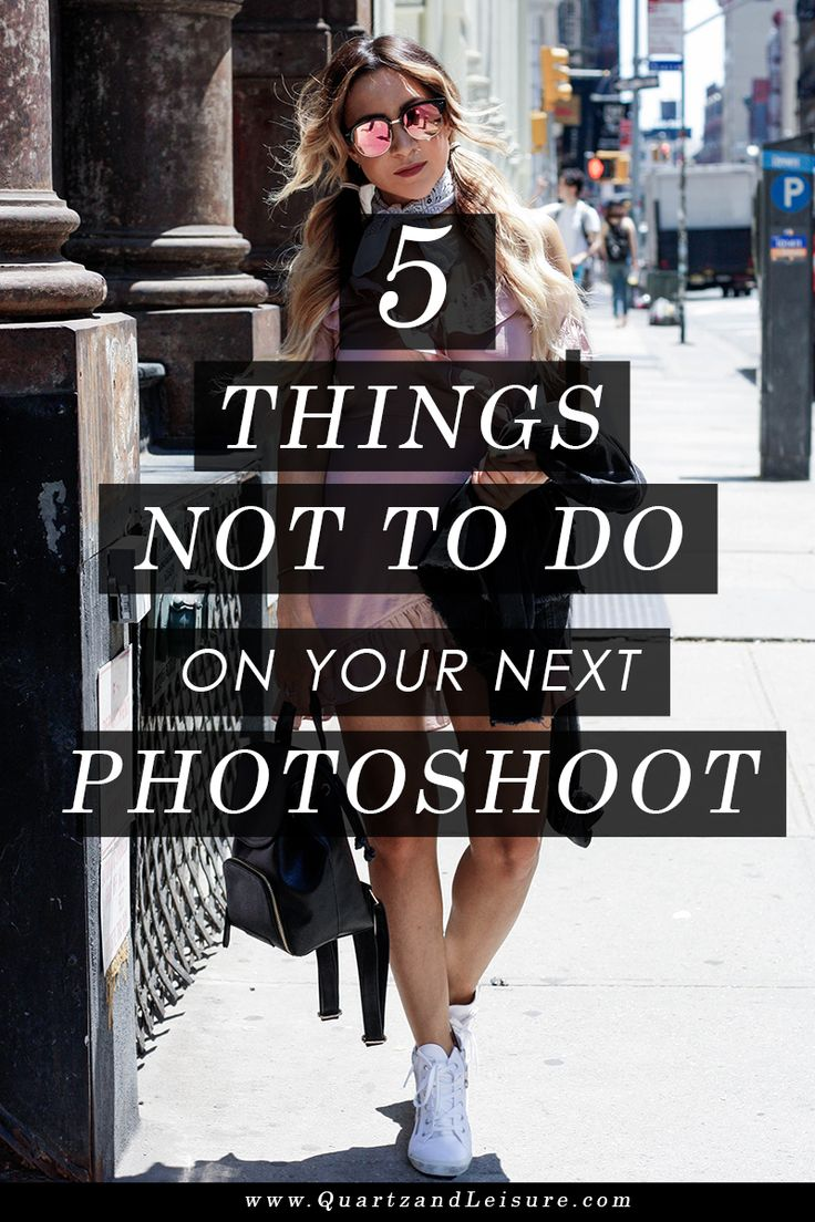 What Not To Do on a Photoshoot - Quartz & Leisure