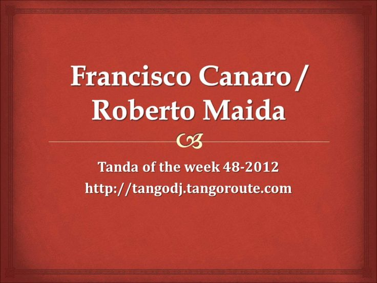 Tanda of the week 48-2012: Francisco Canaro / Roberto Maida (tango)