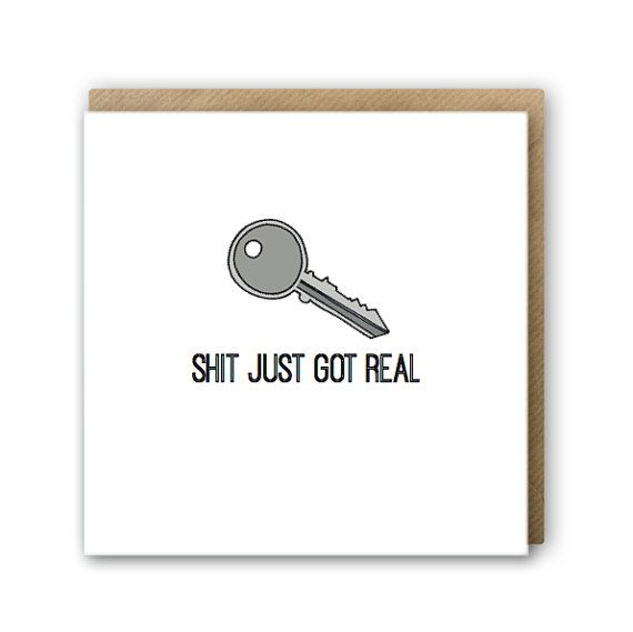 Shit just got real housewarming key card. Original Funny New Home Card