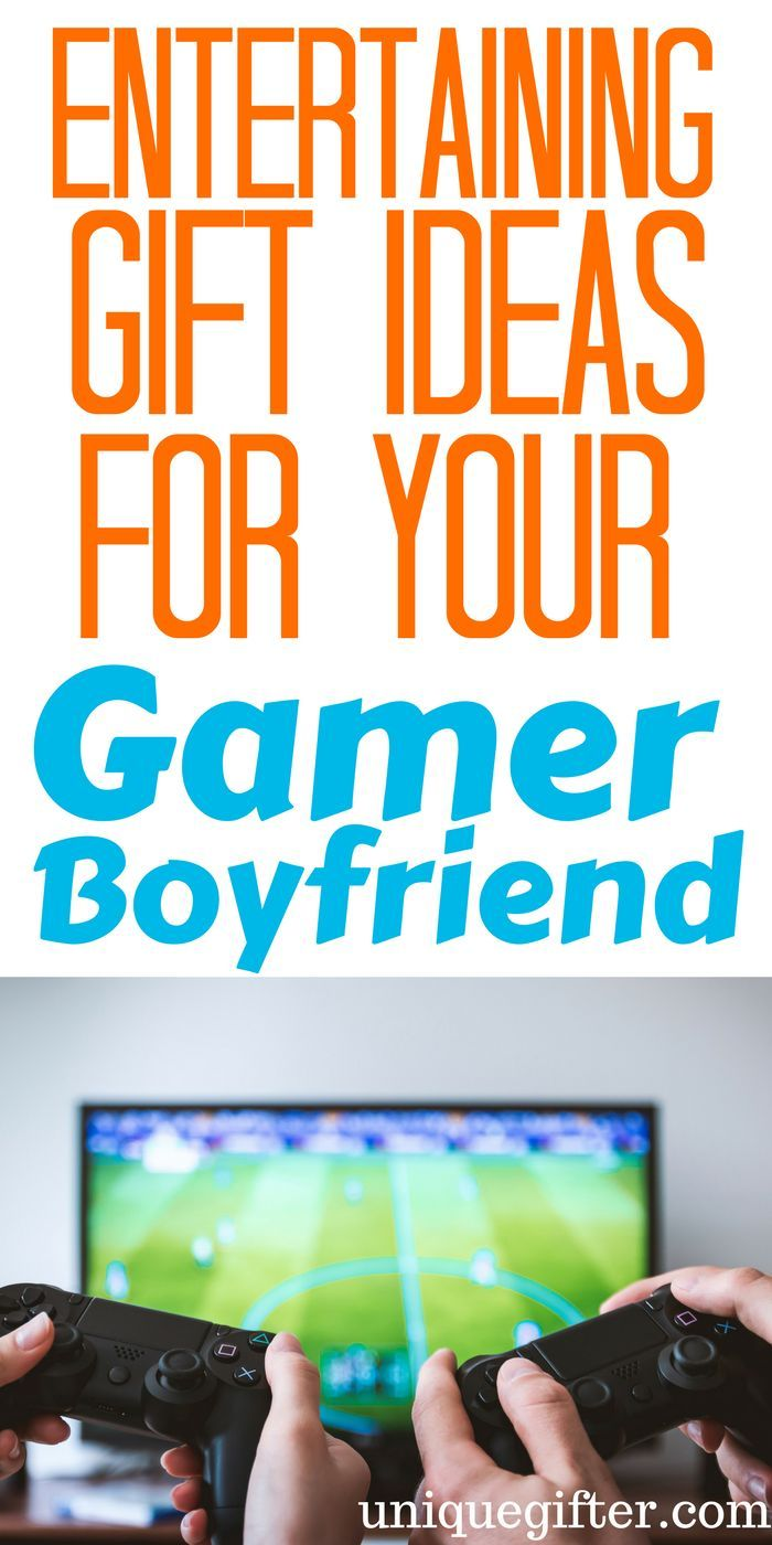 Entertaining Gift Ideas For My Gamer Boyfriend
