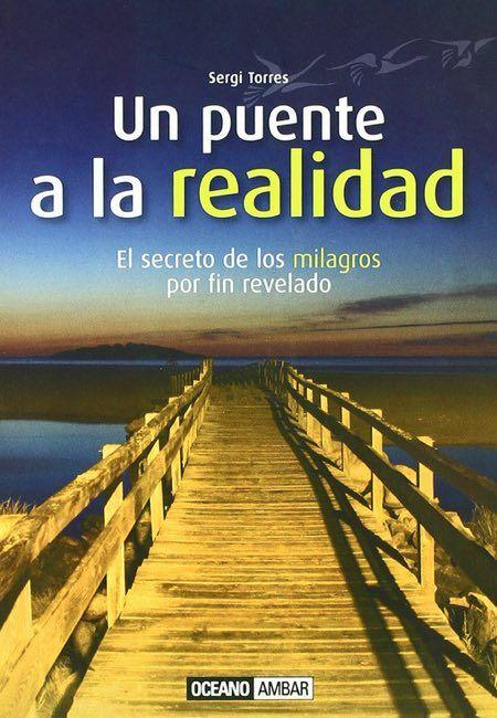 Un puente a la realidad de Sergi Torres http://reikinuevo.com/puente-realidad-sergi-torres/