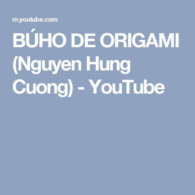 BÚHO DE ORIGAMI (Nguyen Hung Cuong) - YouTube
