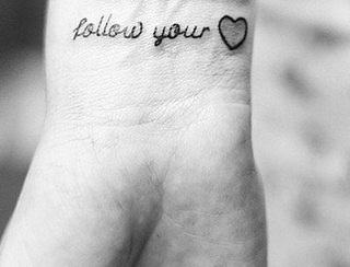 Follow your heart, but placed on the top of my foot?