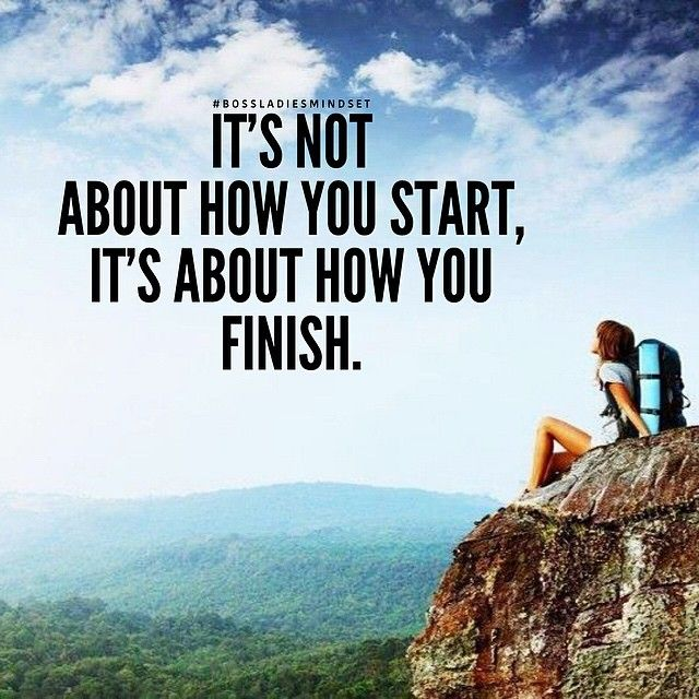 #Bossladies, It's not about how well you start, but about ...