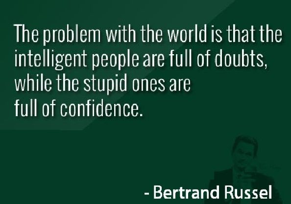 funny status about life | The problem with the world is that the intelligent people are full ...