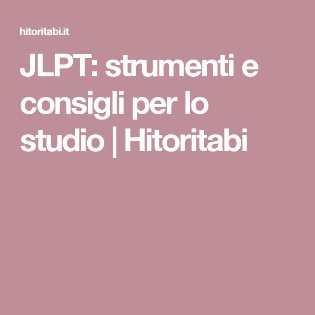 JLPT: strumenti e consigli per lo studio   Hitoritabi