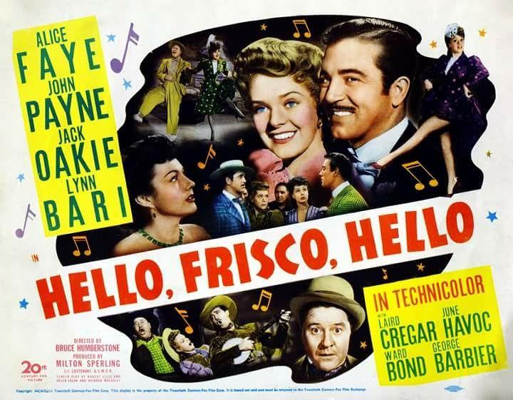 Hello  Frisco, Hello (1943) Alice Faye, John Payne, Jack Oakie