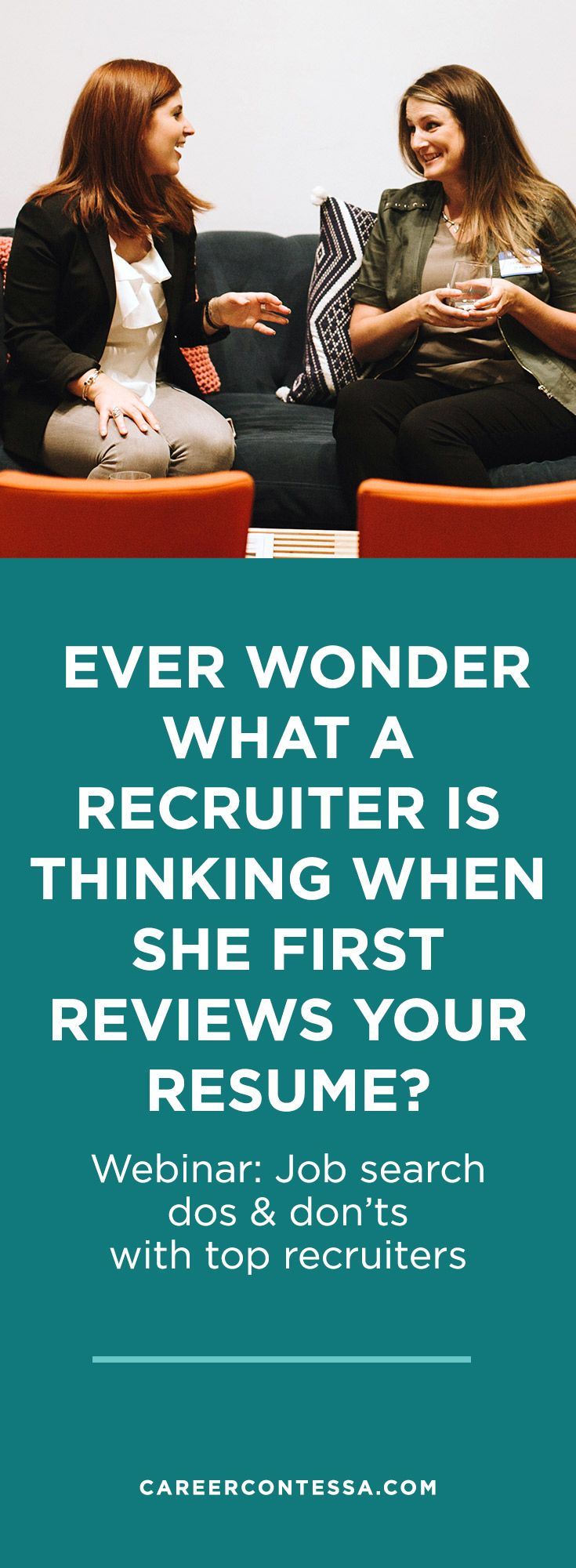 Want to know what you should be doing to land your dream job? Ever wonder what a recruiter is thinking when she first reviews your resume? Four recruiters will be talking about what makes a job search successful and how you can use your time wisely when applying for a new role. Stop applying with crossed fingers and outdated strategies. | CareerContessa.com