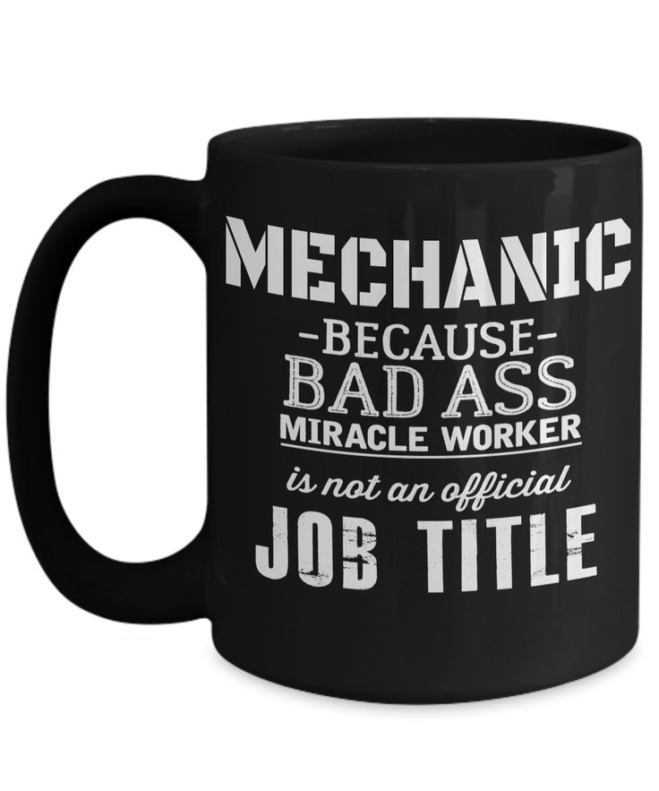 Auto Mechanic Gifts - Gifts For Mechanics - Gifts For A Mechanic - Mechanic Coffee Mug - Mechanic Because Badass Miracle Worker is Not an Official Job Title Black Mug  checkout more at yesecart.com #yesecart #gift #present